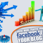 Crucial Tips for Driving Traffic to your Blog from Facebook