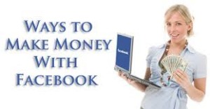 How Facebook Helps Us to Make Money in 2013