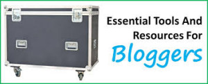 Essential tools and applications for bloggers in 2014