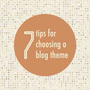 tips-for-choosing-a-blog-theme